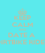 KEEP CALM AND DATE A  DIRTBIKE RIDER - Personalised Poster A4 size