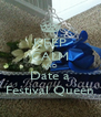 KEEP CALM AND Date a Festival Queen - Personalised Poster A4 size