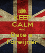 KEEP CALM And  Date a  Foreijner - Personalised Poster A4 size