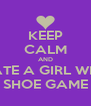 KEEP CALM AND DATE A GIRL WITH SHOE GAME - Personalised Poster A4 size