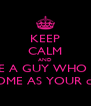 KEEP CALM AND DATE A GUY WHO IS AS AWESOME AS YOUR cuñados - Personalised Poster A4 size