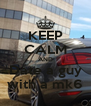 KEEP CALM AND Date a guy with a mk6 - Personalised Poster A4 size