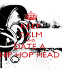 KEEP CALM AND DATE A  HIP HOP HEAD  - Personalised Poster A4 size