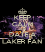 KEEP CALM AND DATE A LAKER FAN - Personalised Poster A4 size