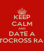 KEEP CALM AND DATE A MOTOCROSS RACER - Personalised Poster A4 size