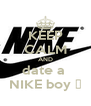 KEEP CALM AND date a  NIKE boy ✔ - Personalised Poster A4 size