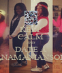 KEEP CALM AND DATE A PANAMANIANSOLE - Personalised Poster A4 size