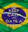KEEP CALM AND DATE A PRETO - Personalised Poster A4 size