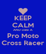 KEEP CALM AND Date A Pro Moto Cross Racer - Personalised Poster A4 size