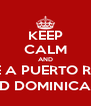 KEEP CALM AND DATE A PUERTO RICAN AND DOMINICAN ;) - Personalised Poster A4 size