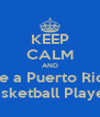 KEEP CALM AND Date a Puerto Rican  Basketball Player  - Personalised Poster A4 size