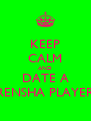 KEEP CALM AND DATE A RENSHA PLAYER - Personalised Poster A4 size