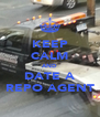 KEEP CALM AND DATE A REPO AGENT - Personalised Poster A4 size