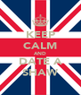 KEEP CALM AND DATE A SHAW - Personalised Poster A4 size