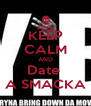 KEEP CALM AND Date  A SMACKA - Personalised Poster A4 size