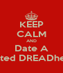 KEEP CALM AND Date A Tatted DREADhead - Personalised Poster A4 size