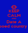 KEEP CALM AND Date A Tattooed country man - Personalised Poster A4 size