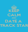 KEEP CALM AND DATE A  *TRACK STAR* - Personalised Poster A4 size