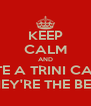 KEEP CALM AND DATE A TRINI CAUSE THEY'RE THE BEST - Personalised Poster A4 size