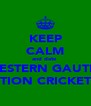 KEEP CALM and date  A WESTERN GAUTENG ACTION CRICKETER - Personalised Poster A4 size