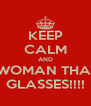 KEEP CALM AND DATE A WOMAN THAT WEARS GLASSES!!!! - Personalised Poster A4 size