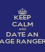 KEEP CALM AND DATE AN AGE RANGER - Personalised Poster A4 size