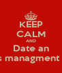 KEEP CALM AND Date an Events managment major - Personalised Poster A4 size