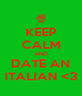 KEEP CALM AND DATE AN ITALIAN <3 - Personalised Poster A4 size
