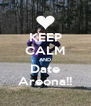 KEEP CALM AND Date Areona!! - Personalised Poster A4 size