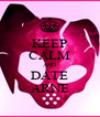 KEEP CALM AND DATE ARNE - Personalised Poster A4 size