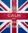 KEEP CALM and  date  britians - Personalised Poster A4 size