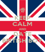 KEEP CALM AND DATE BRITISH BOY - Personalised Poster A4 size