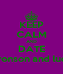 KEEP CALM AND DATE Bronson and luca - Personalised Poster A4 size