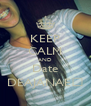 KEEP CALM AND Date DEAJANAE💖 - Personalised Poster A4 size