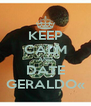 KEEP CALM AND DATE GERALDO« - Personalised Poster A4 size