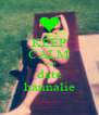KEEP CALM AND date hannalie - Personalised Poster A4 size