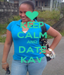 KEEP CALM AND DATE KAV - Personalised Poster A4 size