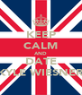 KEEP CALM AND DATE KYLE WIESNER - Personalised Poster A4 size
