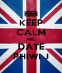 KEEP CALM AND DATE PHIWI J - Personalised Poster A4 size