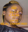 KEEP CALM AND DATE REAL DIAMOND - Personalised Poster A4 size