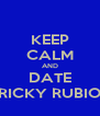 KEEP CALM AND DATE RICKY RUBIO - Personalised Poster A4 size