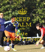 KEEP CALM AND Date  Soccer Players - Personalised Poster A4 size