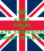 KEEP CALM AND DATE SOMEBODY NAMED TE'KEVION - Personalised Poster A4 size