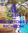 KEEP CALM AND DATE TONEY RICHBOW - Personalised Poster A4 size