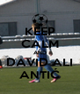 KEEP CALM AND DAVID ALI ANTIĆ - Personalised Poster A4 size