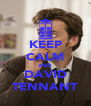KEEP CALM AND DAVID TENNANT - Personalised Poster A4 size