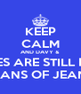 KEEP CALM AND DAVY & GILLES ARE STILL FANS FANS OF JEAN - Personalised Poster A4 size