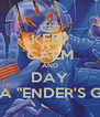 """KEEP CALM AND DAY THEY MADE A """"ENDER'S GAME"""" MOVIE - Personalised Poster A4 size"""