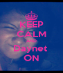 KEEP CALM AND Daynet  ON - Personalised Poster A4 size