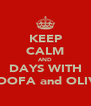 KEEP CALM AND DAYS WITH GOOFA and OLIVE - Personalised Poster A4 size